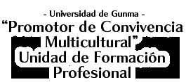 """""""Promotor de Convivencia Multicultural"""" Unidad de Formación Profesional"""